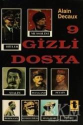 Toker Yayınları - 9 Gizli Dosya Hitler, Mussolini, Stalin, Rudolf Hess, Mata-Hari, Bormann, Petain, Cicero, Weygand