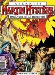 Lal Kitap - Atlantis Yeni Seri Sayı: 54 Martin Mystere İmkansızlıklar Dedektifi Garip Ama Gerçek