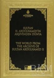 Kültür A.Ş. - Sultan 2. Abdülhamid'in Arşivinden Dünya - The World From The Archive Of Sultan Abdülhamid 2 (Ciltli)